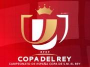 Kết quả bóng đá - Kết quả thi đấu cúp nhà Vua Tây Ban Nha 2016/17