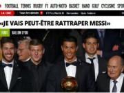 """Ngôi sao bóng đá - Báo chí """"ngả mũ"""" trước hat-trick QBV của Ronaldo"""