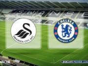 """Bóng đá Ngoại hạng Anh - Swansea – Chelsea: Chạy đà trước """"đại chiến"""""""