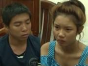 Video An ninh - Tóm gọn đôi nam nữ giết người sau 24h gây án