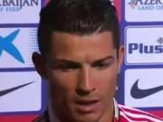 Bóng đá - Không phục Atletico, Ronaldo nổi cáu với phóng viên