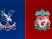 Sự kiện - Bình luận - Crystal Palace – Liverpool: Đá vì Gerrard