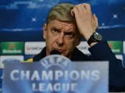 Cup C1 - Champions League - Chơi nghiêm túc FA Cup, Wenger sợ ảnh hưởng đến C1