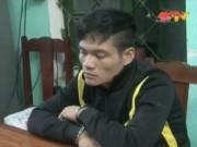 Bản tin 113 - Bắt kẻ trốn nã sau hai năm lẩn trốn trên đất Thái Lan
