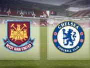 Bóng đá - West Ham - Chelsea: Tiếp đà hưng phấn
