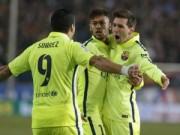 """Sự kiện - Bình luận - Messi - Suarez - Neymar đang """"phát hỏa"""" khủng khiếp"""