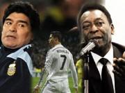 Ngôi sao bóng đá - Ronaldo xứng đáng ngang tầm với Maradona, Pele
