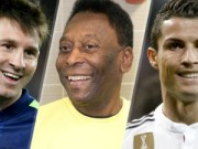 """Bóng đá - Tin HOT tối 21/3: Pele """"kết"""" Messi hơn CR7"""