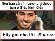 Bóng đá - Ảnh chế tuần 15-24/3: Có El Clasico, hãy gọi cho Suarez!