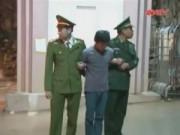 Video An ninh - Giết em họ rồi lẩn trốn sang Trung Quốc