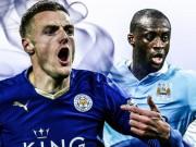 """Bóng đá - NHA trước vòng 25: """"Chung kết"""" Leicester - Man City"""