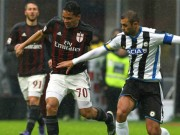 Bóng đá - AC Milan - Udinese: Không hề đơn giản