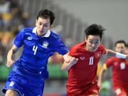 Bóng đá - Futsal Việt Nam - Thái Lan: Ngưỡng cửa quyết định