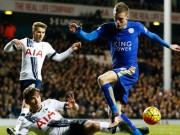 "Bóng đá - ""Vua"" mới ở Premier League: Tottenham đấu Leicester"