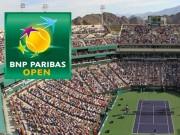 Lịch thi đấu tennis Indian Wells 2018 - Đơn Nam