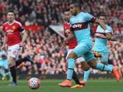 Bóng đá - Chi tiết MU - West Ham: Màn giải cứu đúng lúc (KT)
