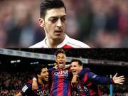 Bóng đá Ngoại hạng Anh - Barca đổi 3 cầu thủ lấy Ozil, fan Arsenal đòi MSN