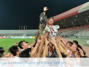 FIFA tôn vinh bóng đá Việt Nam với kỳ tích World Cup