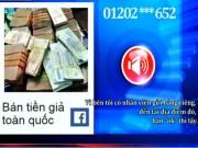 Tài chính - Bất động sản - Cảnh báo hiện tượng lừa đảo rao bán tiền giả cuối năm