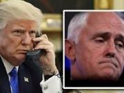 Thế giới - Trump sừng sộ với Thủ tướng Úc, đột ngột cúp điện thoại