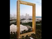 Dubai xây  khung ảnh  mạ vàng cao bằng nhà 50 tầng
