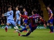 Bóng đá - Crystal Palace – Man City: Vương triều sụp đổ