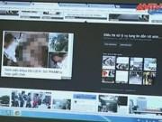 Bản tin 113 - Truy tìm kẻ tung tin đồn nữ sinh bị hiếp, chết lõa thể