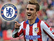 Ngôi sao bóng đá - Chelsea sẵn sàng bạo chi mua SAO Atletico