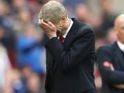 Bóng đá - Arsenal thua sốc, Wenger nổi giận lôi đình