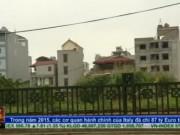 """Tài chính - Bất động sản - Gần 700 hộ dân """"trắng"""" sổ đỏ ở Hà Nội"""