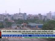 Tài chính - Bất động sản - Khó khăn trong việc giải quyết ngôi làng không sổ đỏ