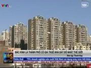 Tài chính - Bất động sản - Bắc Kinh là thành phố có giá thuê nhà đắt đỏ nhất TG