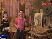 """Ca nhạc - MTV - Ngắm kho """"báu vật dân tộc """" của tỷ phú nhạc cụ Việt"""