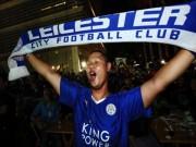 """Bóng đá - Leicester City vô địch, Kiatisak & người Thái """"phát sốt"""""""
