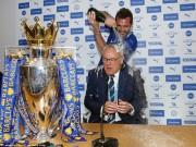 Bóng đá - Leicester mở tiệc, học trò tắm sâm-panh cho HLV Ranieri