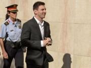 Bóng đá - Messi hầu tòa: Đổ hết trách nhiệm cho bố