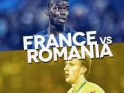 Bóng đá - Pháp – Romania: Công cường đấu thủ mạnh