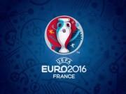 Kết quả bóng đá - Kết quả thi đấu bóng đá Euro 2016