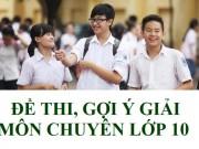 Tin tức trong ngày - Gợi ý đáp án đề thi vào lớp 10 môn chuyên TP Hồ Chí Minh năm 2016