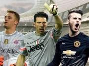 Bóng đá - Neuer, De Gea, Buffon: Ai bắt penalty tốt nhất