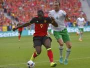 Bóng đá - Bỉ - CH Ailen: Bùng nổ trong hiệp 2