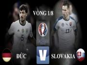 Bóng đá - Đức – Slovakia: Chủ quan là chết (Vòng 1/8 EURO 2016)