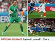 """Bóng đá - Thua sốc Iceland, ĐT Anh bị gọi là """"nỗi nhục quốc gia"""""""