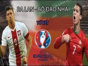 Bóng đá - Ba Lan – Bồ Đào Nha: Nếu Ronaldo không tỏa sáng