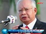 An ninh thế giới - Thủ tướng Malaysia đối mặt với cuộc điều tra tham nhũng