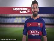 Tin chuyển nhượng - Arda Turan: Thương vụ điên rồ hay thiên tài của Barca