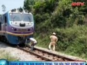 Bản tin 113 - Tông vào đá, tàu hỏa trật khỏi đường ray tại Quảng Ngãi
