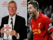 """Bóng đá - Sao 360 độ: Gerrard vẫn """"cay cú"""" Sir Alex"""