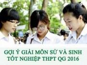 Tin tức trong ngày - Gợi ý giải đề thi tốt nghiệp THPT môn Lịch sử, Sinh học năm 2016