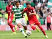 Bóng đá - Celtic - Leicester: 2 nhà vô địch so tài kịch tính